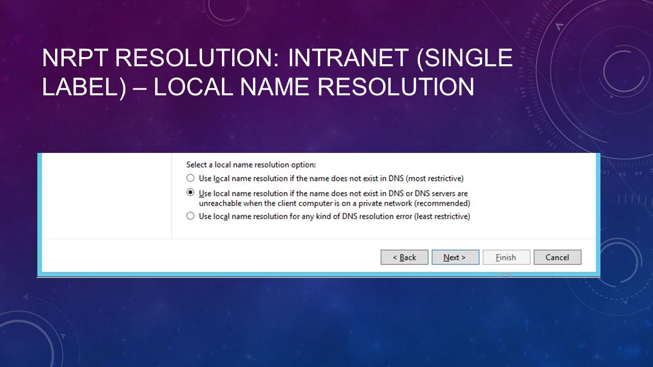 NRPT Resolution: intranet (single label) – Local Name Resolution