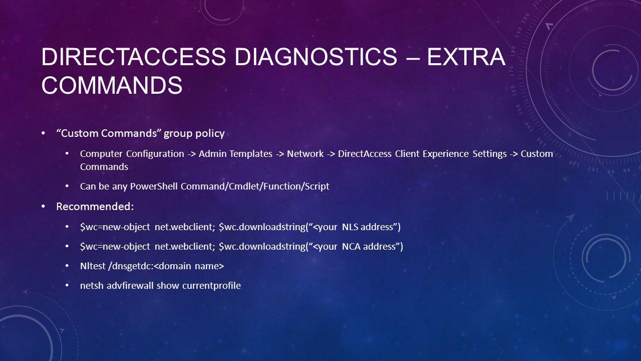 DirectAccess Diagnostics – Extra Commands