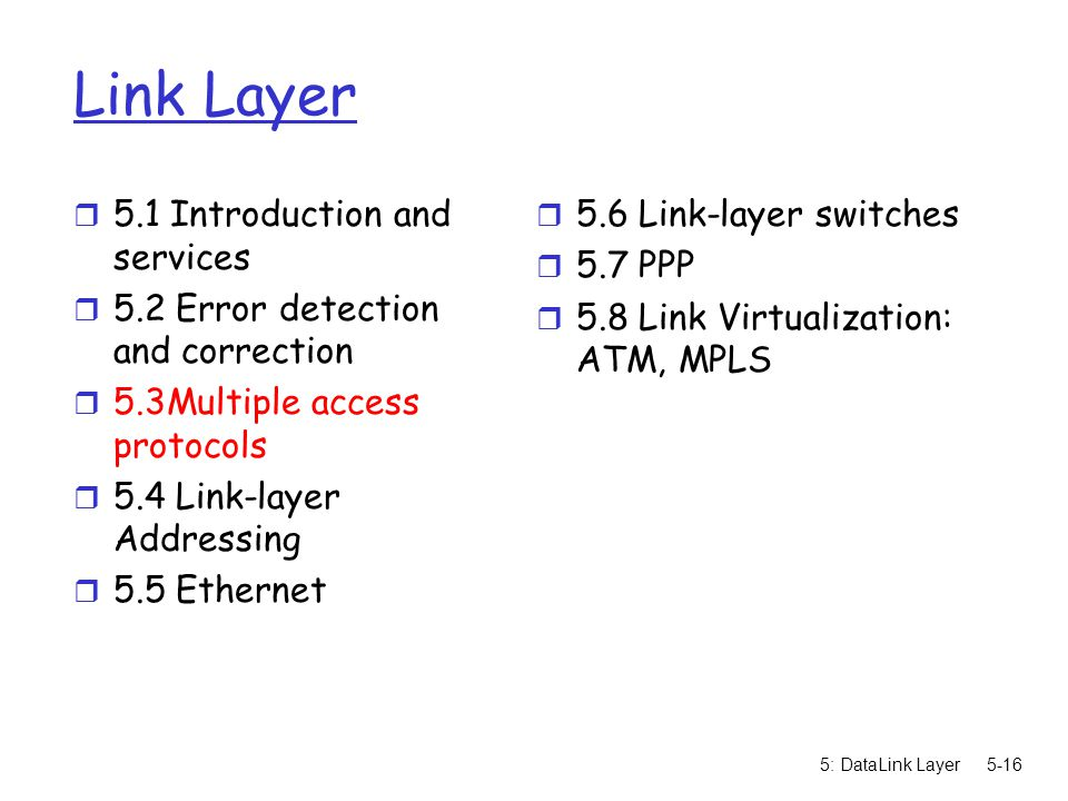 Link Layer 5.1 Introduction and services