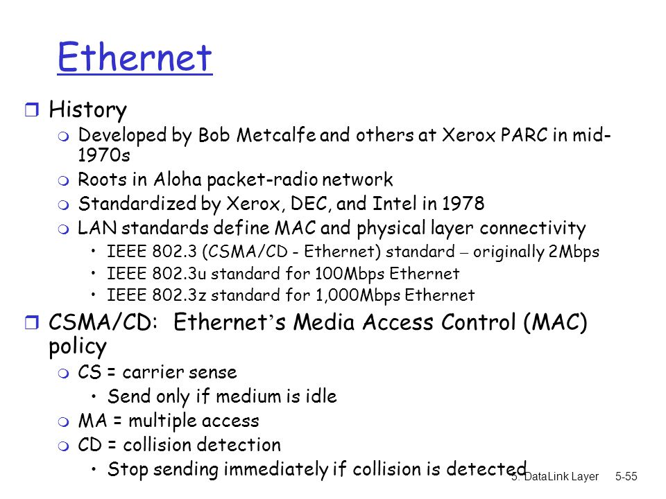 Ethernet History CSMA/CD: Ethernet's Media Access Control (MAC) policy