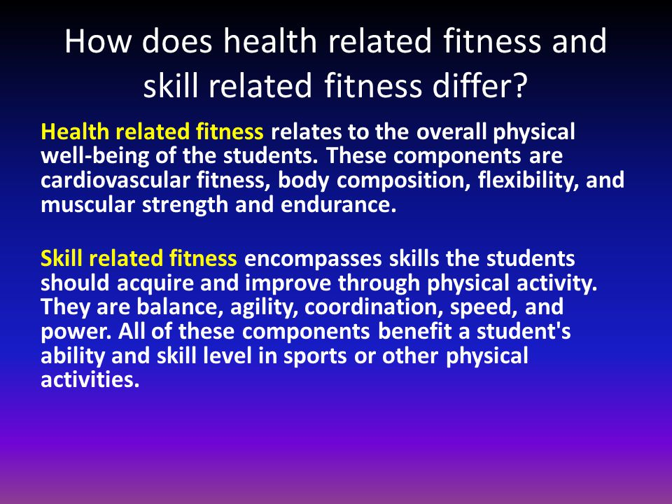 How does health related fitness and skill related fitness differ