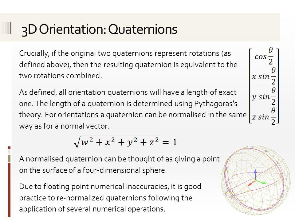 3D Orientation: Quaternions