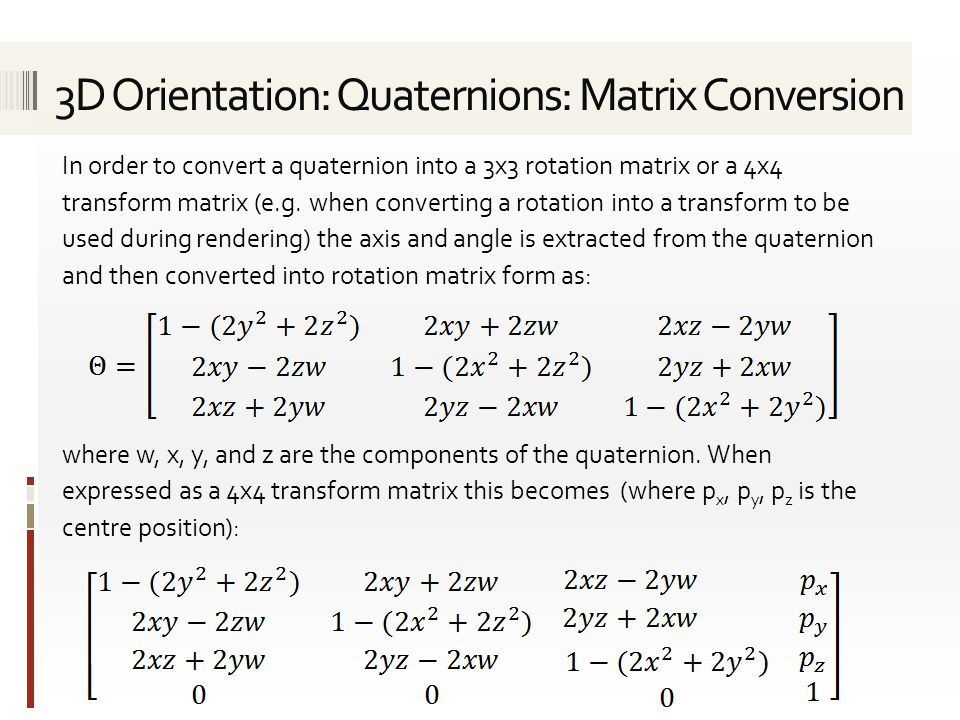 3D Orientation: Quaternions: Matrix Conversion