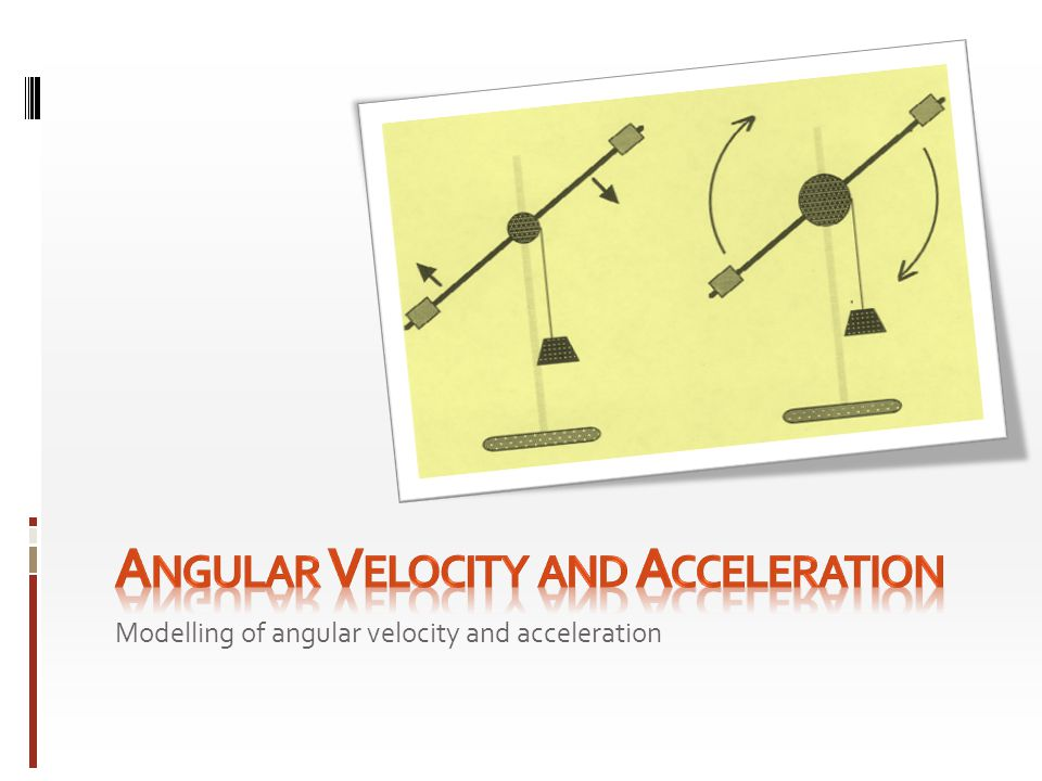 Angular Velocity and Acceleration