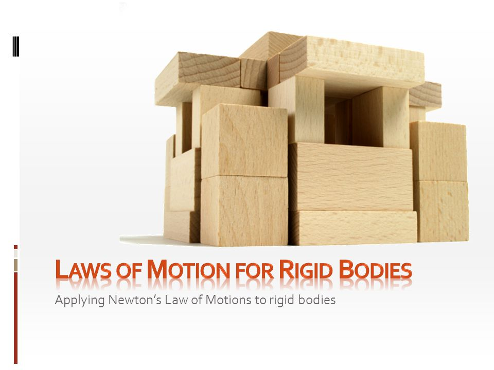 Laws of Motion for Rigid Bodies