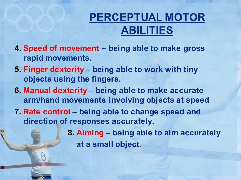 PERCEPTUAL MOTOR ABILITIES