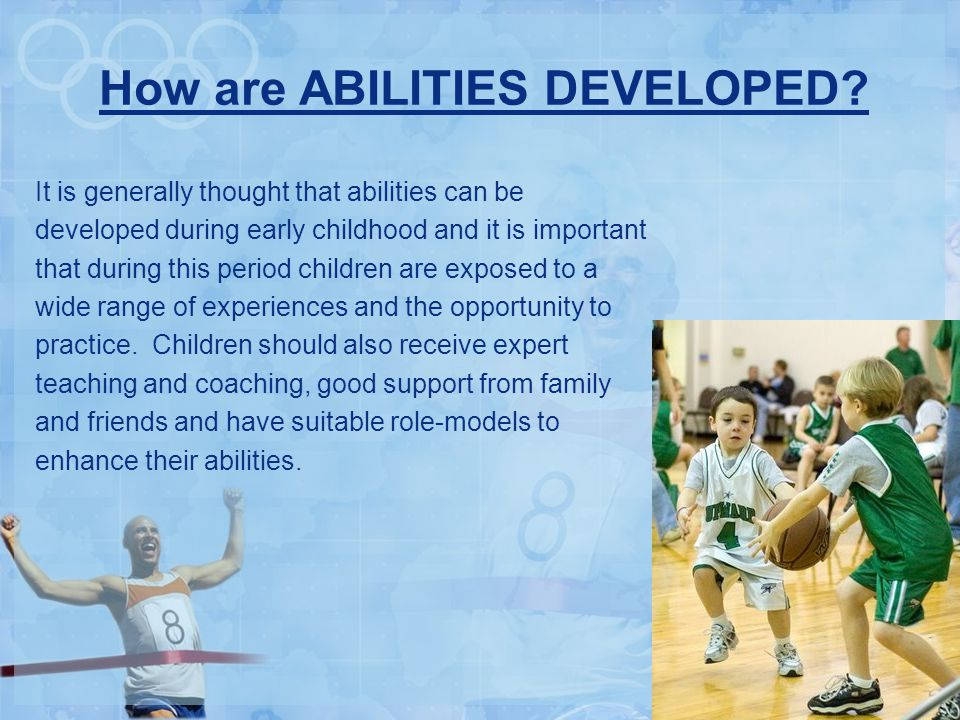 How are ABILITIES DEVELOPED