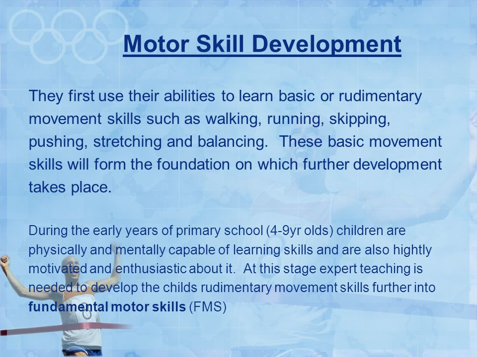 Watch the following clips what makes these children so for Motor skills development in early childhood