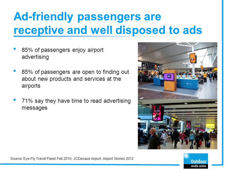 Ad-friendly passengers are receptive and well disposed to ads