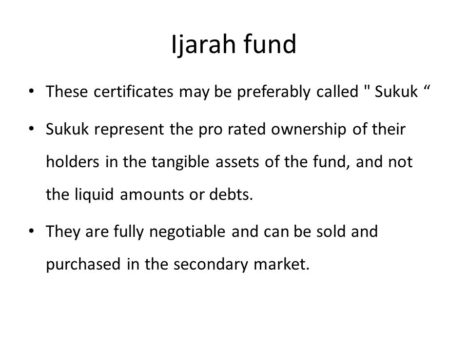 Ijarah fund These certificates may be preferably called Sukuk