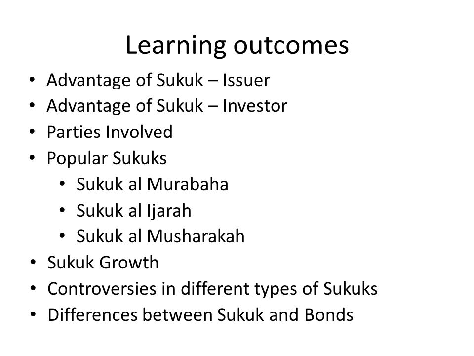 Learning outcomes Advantage of Sukuk – Issuer