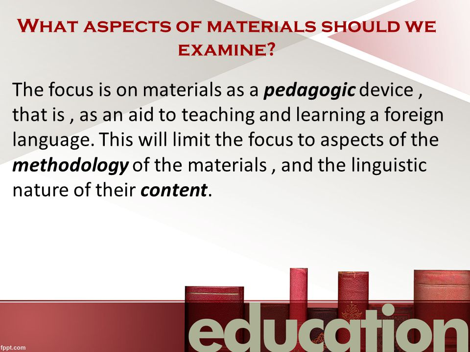 What aspects of materials should we examine