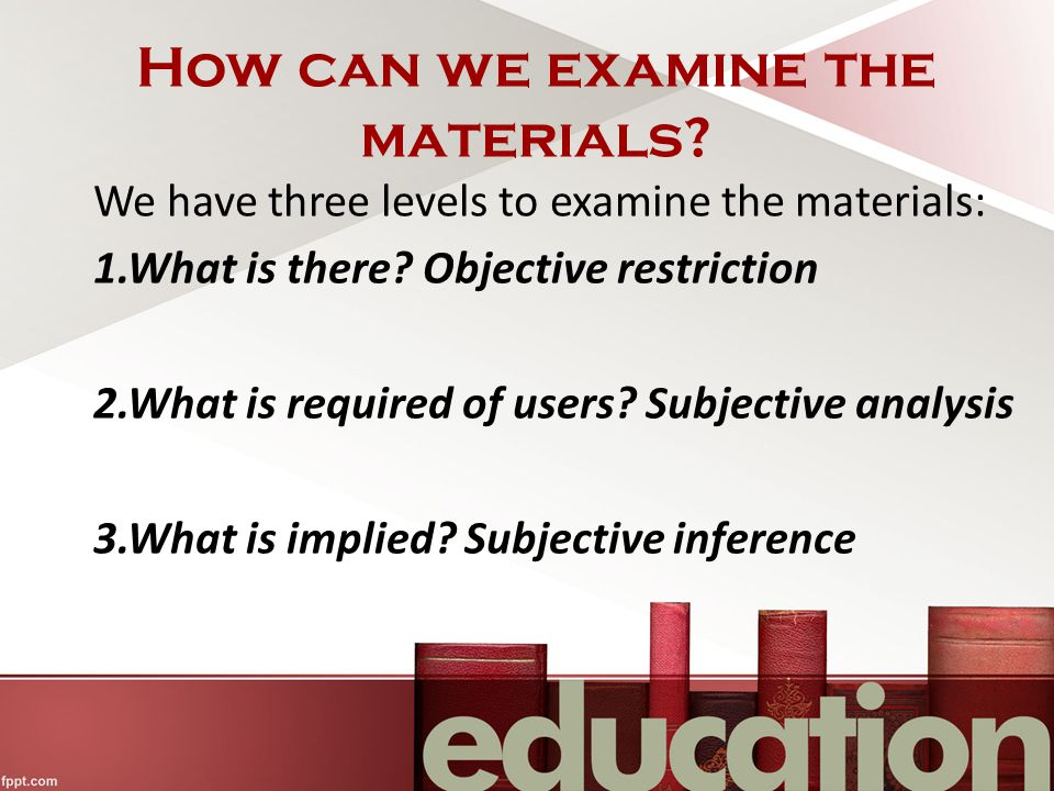 How can we examine the materials