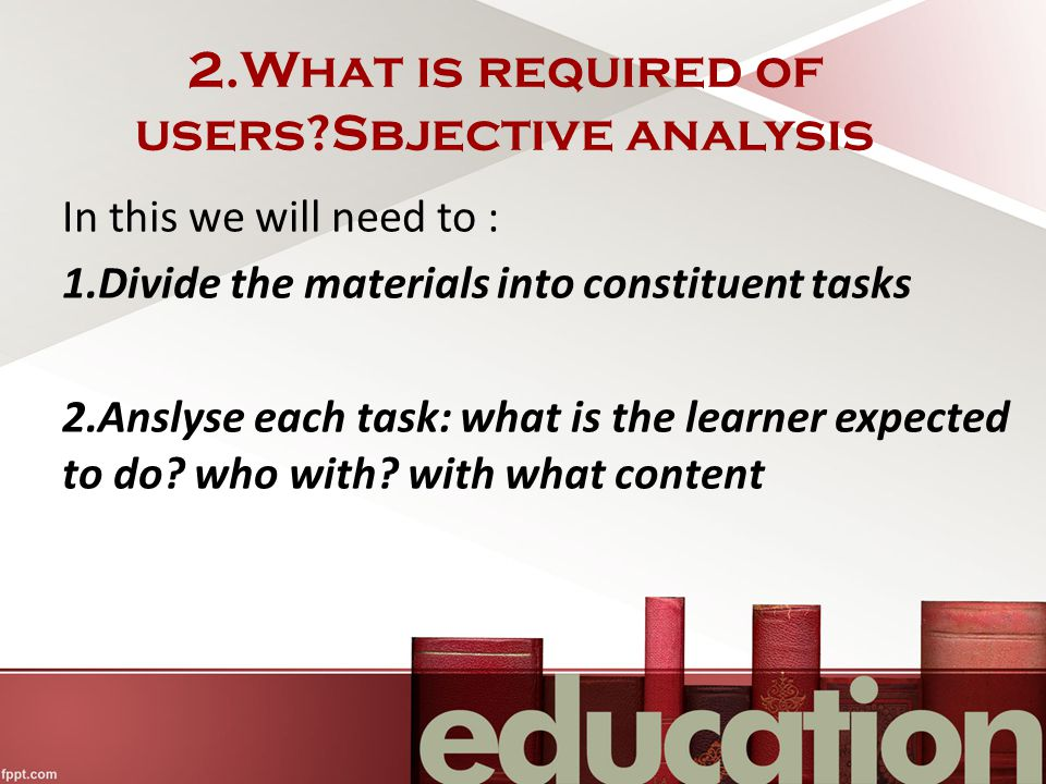 2.What is required of users Sbjective analysis