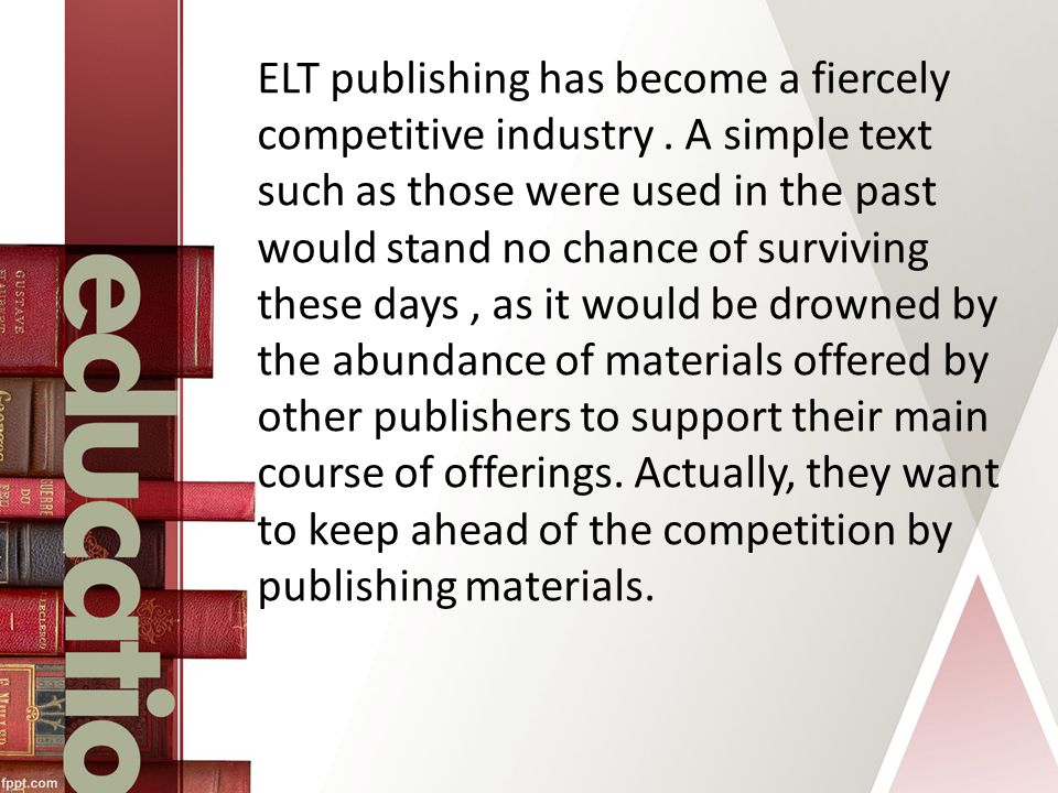 ELT publishing has become a fiercely competitive industry