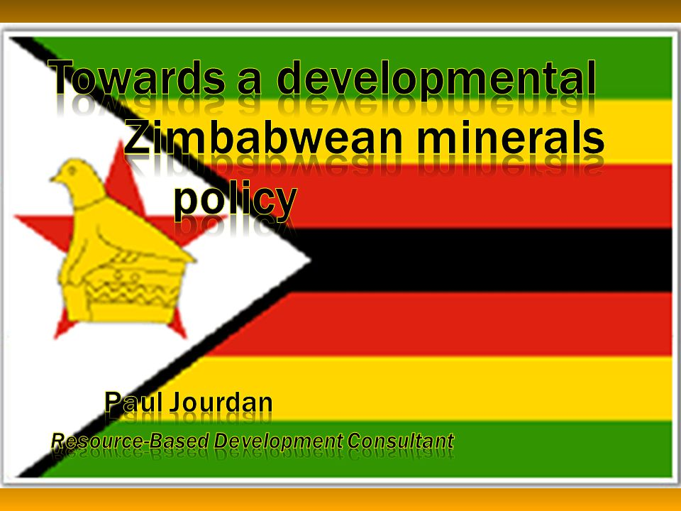 Towards a developmental Zimbabwean minerals. policy