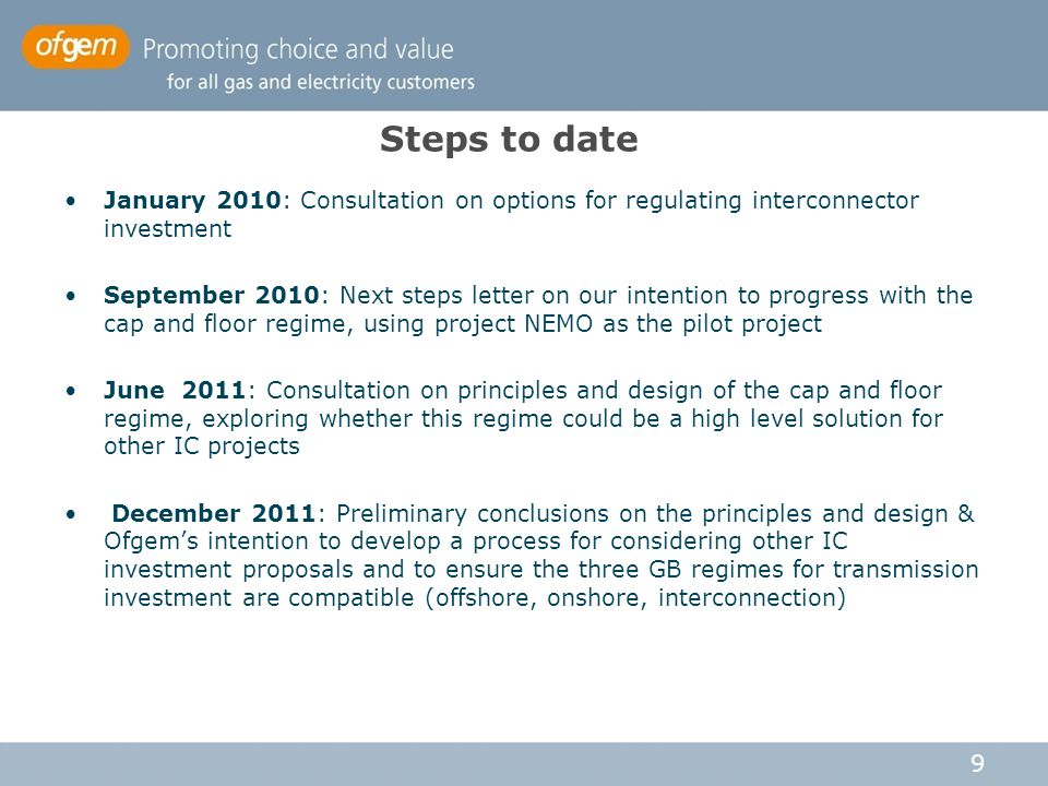Steps to date January 2010: Consultation on options for regulating interconnector investment.
