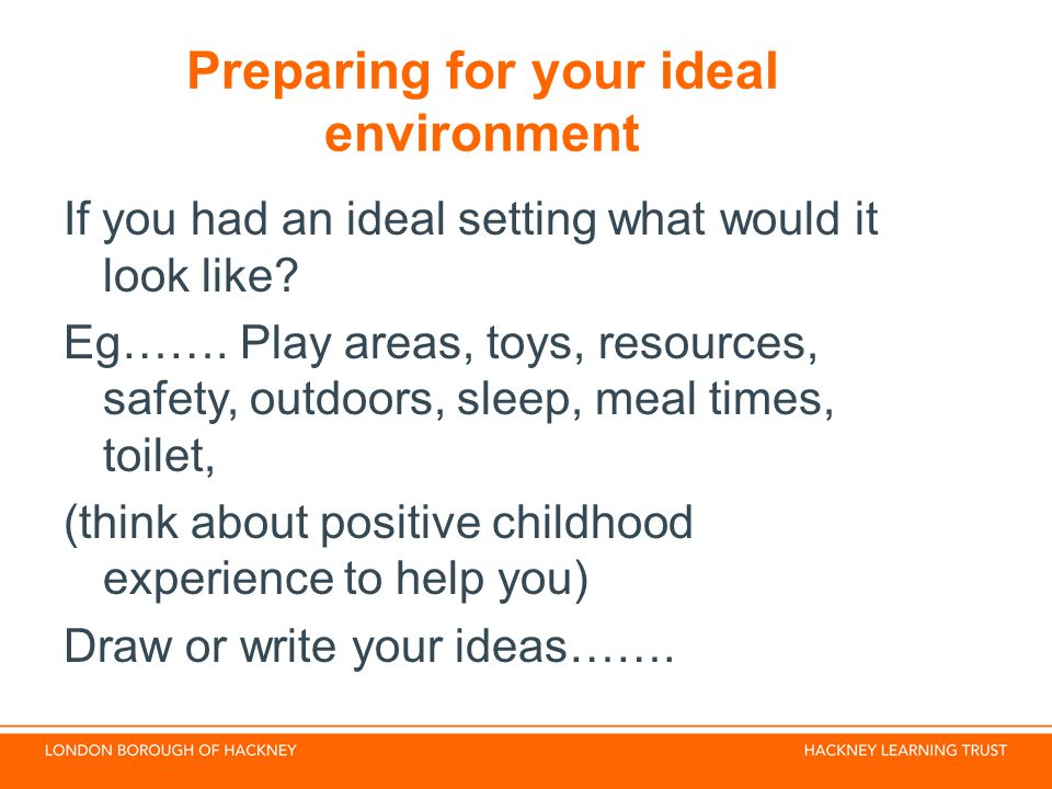 Preparing for your ideal environment