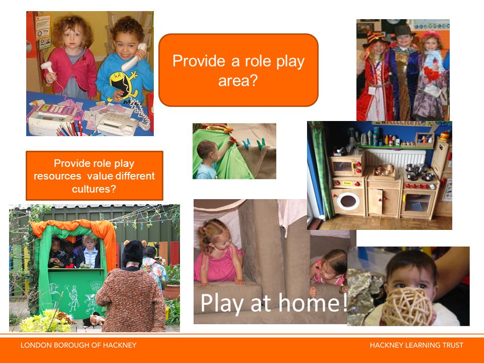 Provide a role play area