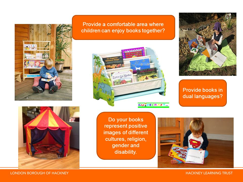 Provide a comfortable area where children can enjoy books together