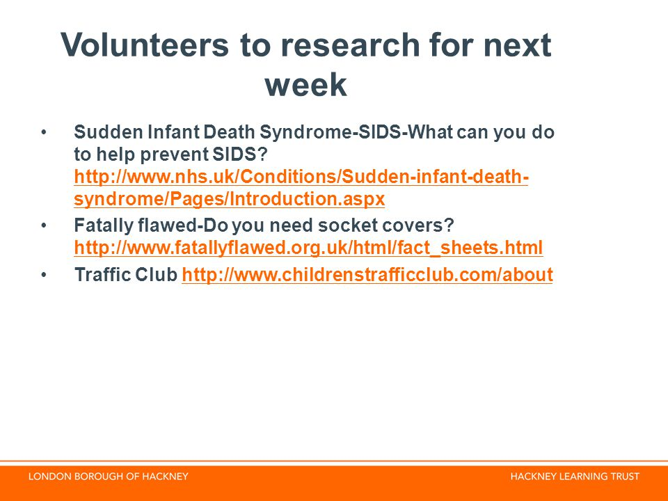 Volunteers to research for next week
