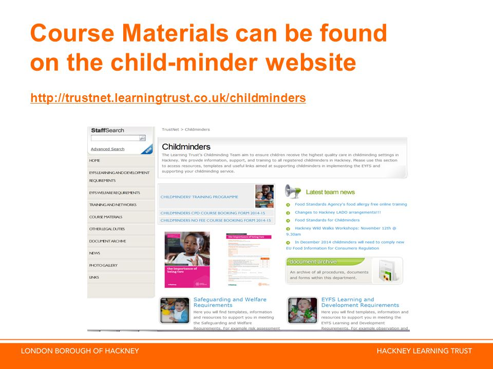 Course Materials can be found on the child-minder website