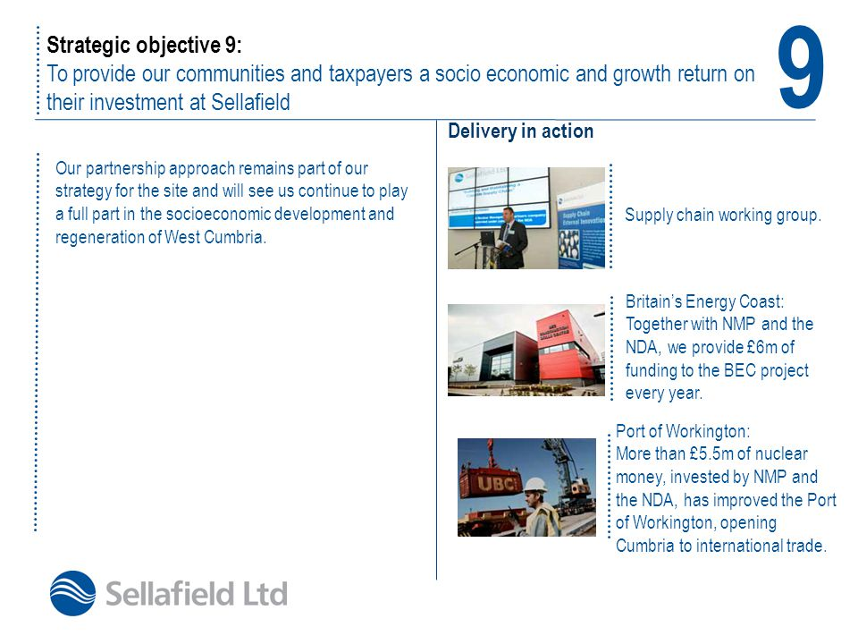 9 Strategic objective 9: To provide our communities and taxpayers a socio economic and growth return on their investment at Sellafield.