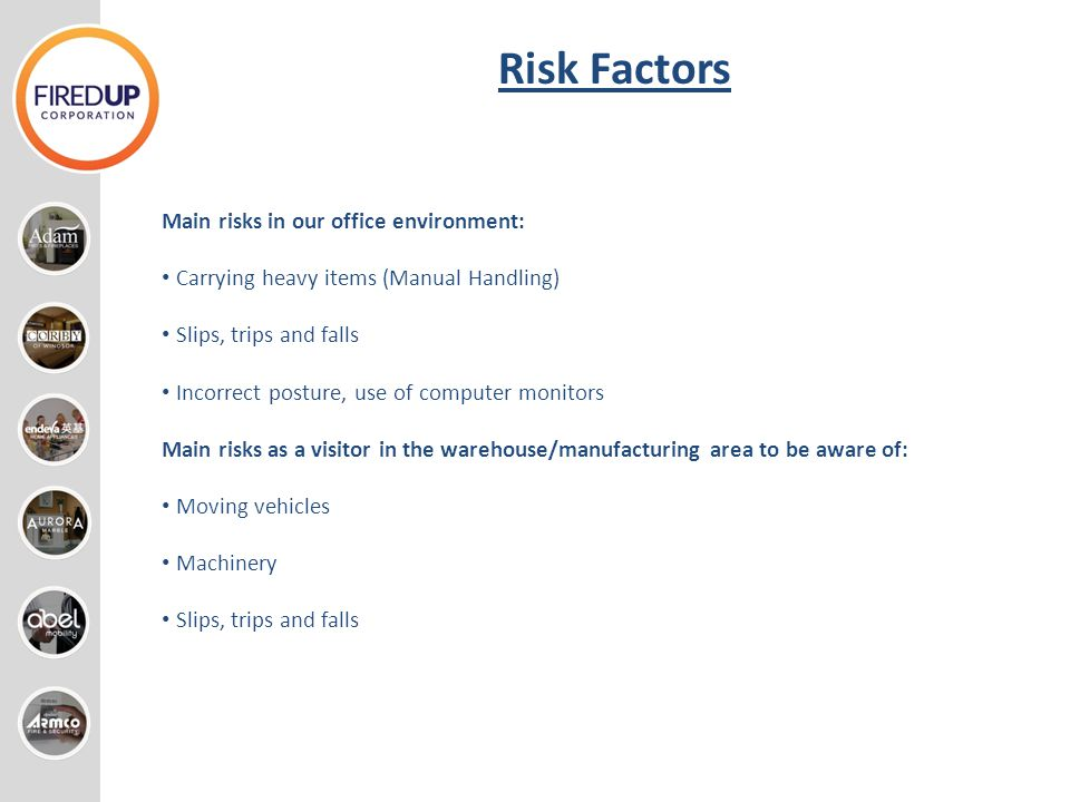 Risk Factors Main risks in our office environment: