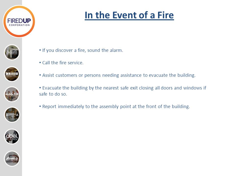 In the Event of a Fire If you discover a fire, sound the alarm.