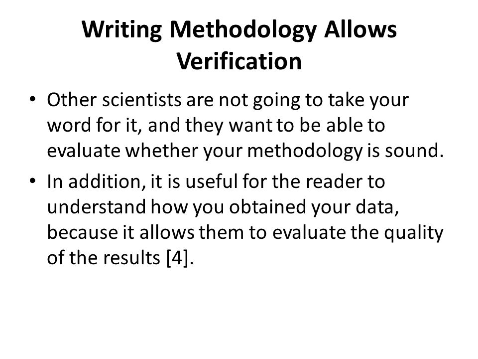 Writing Methodology Allows Verification