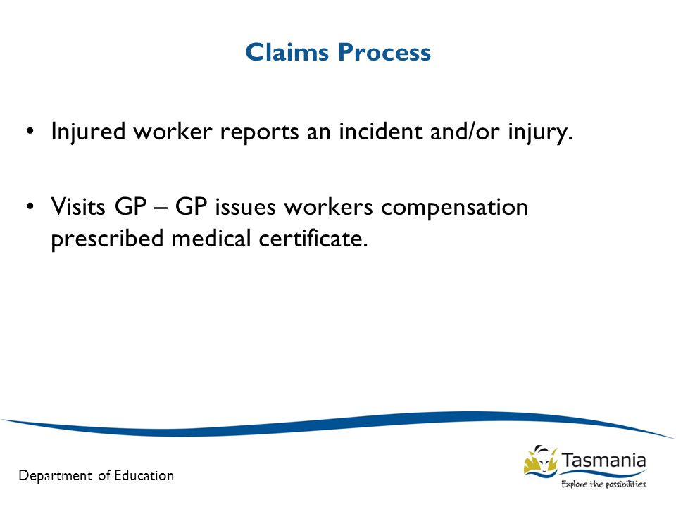 Claims Process Injured worker reports an incident and/or injury.