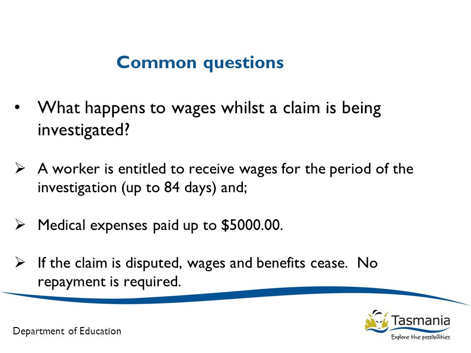 What happens to wages whilst a claim is being investigated
