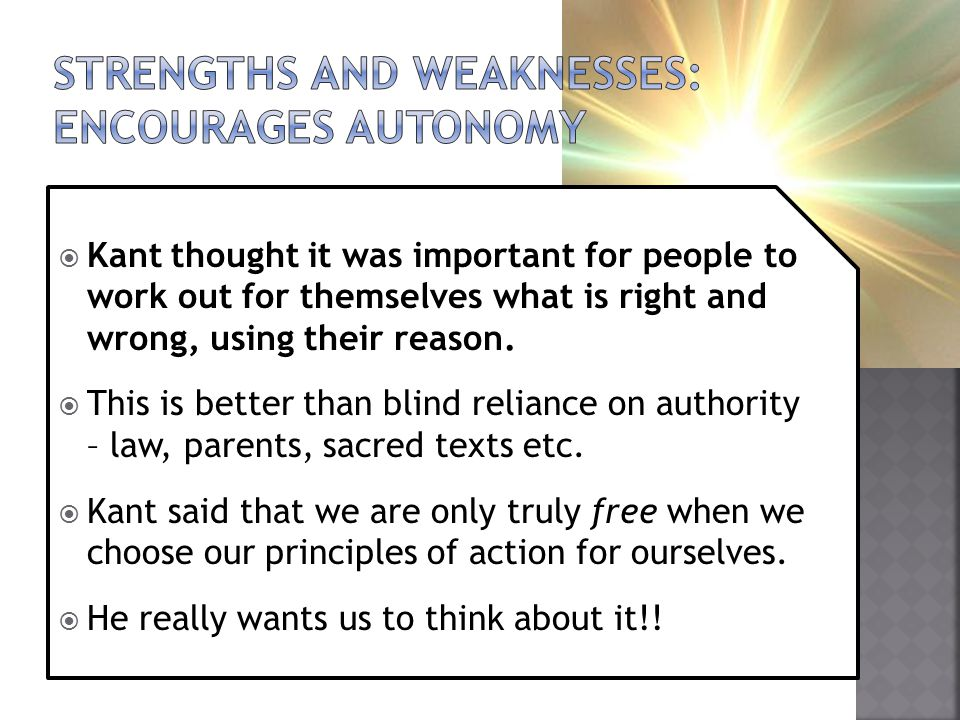 Strengths and weaknesses: encourages autonomy
