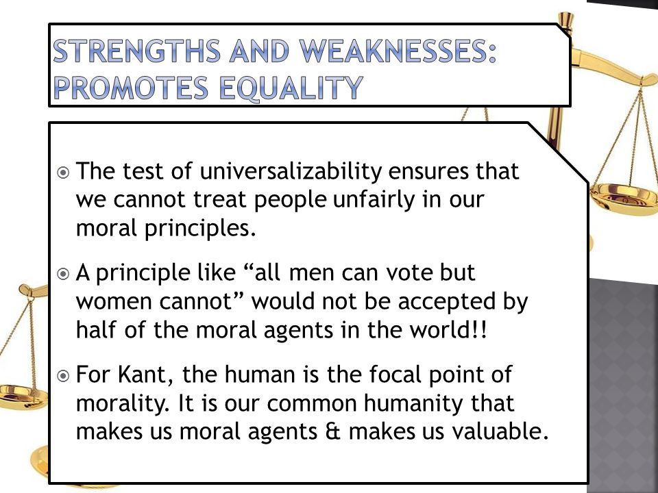 Strengths and weaknesses: promotes equality