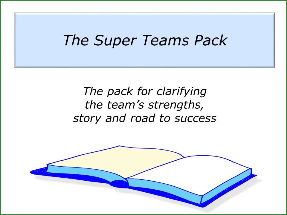 The Super Teams Pack The pack for clarifying the team's strengths,