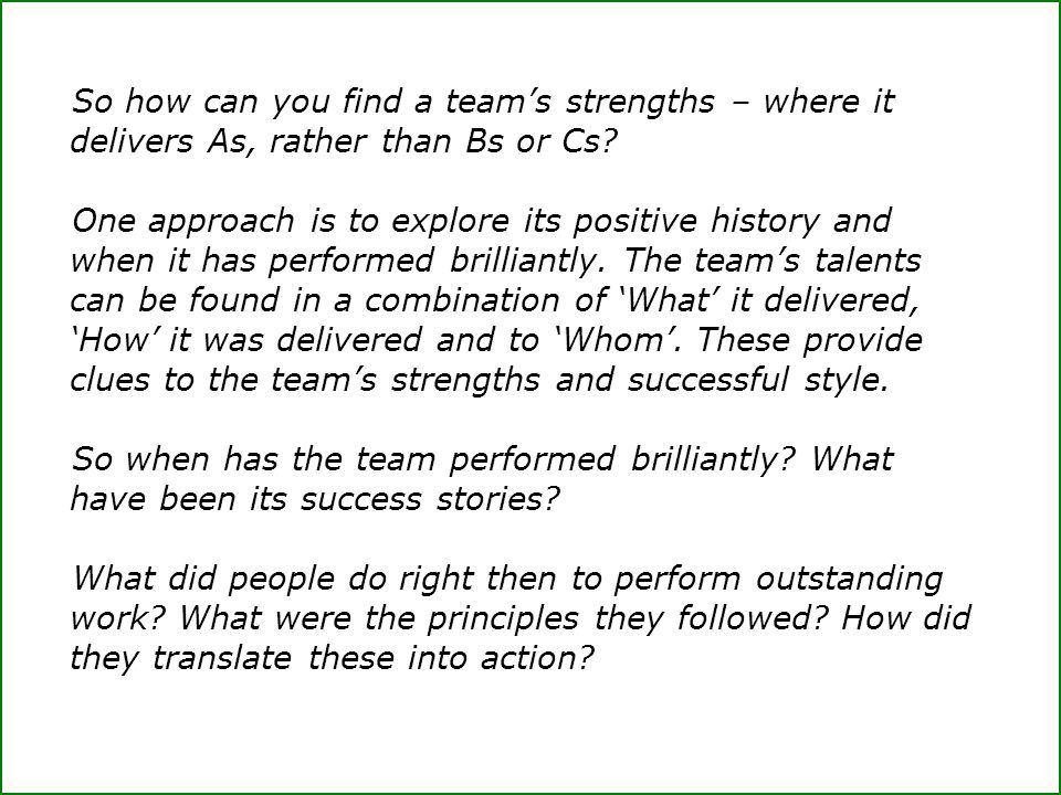 So how can you find a team's strengths – where it delivers As, rather than Bs or Cs