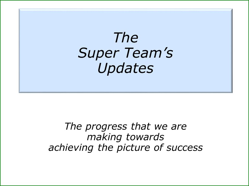 The Super Team's Updates The progress that we are