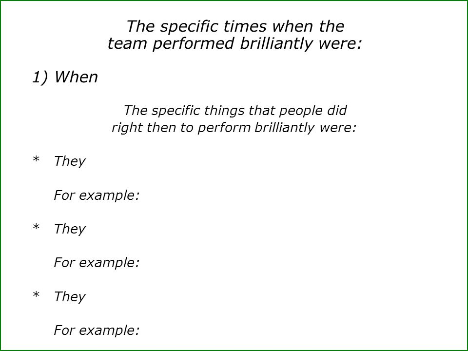 The specific times when the team performed brilliantly were: 1) When