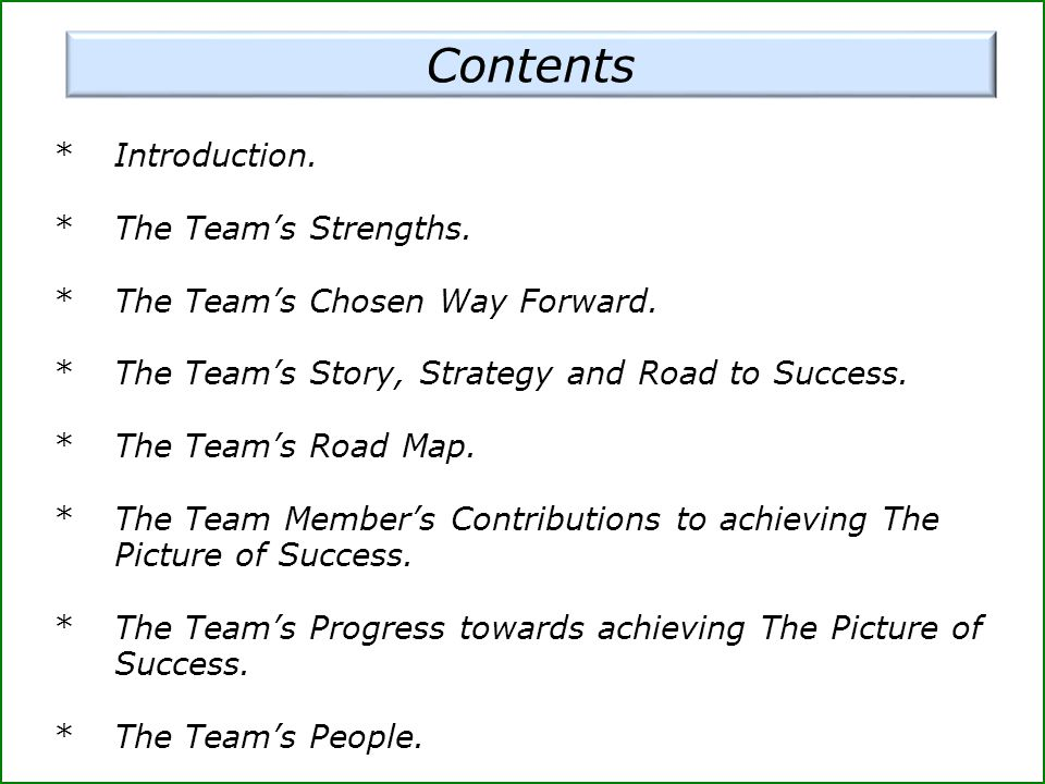 Contents * Introduction. * The Team's Strengths.