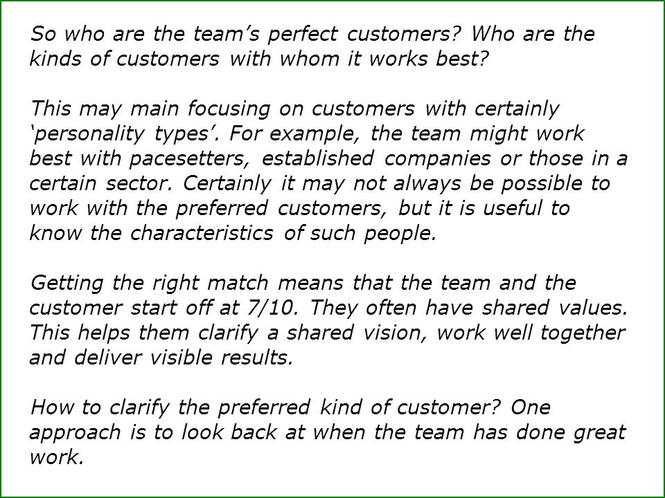So who are the team's perfect customers
