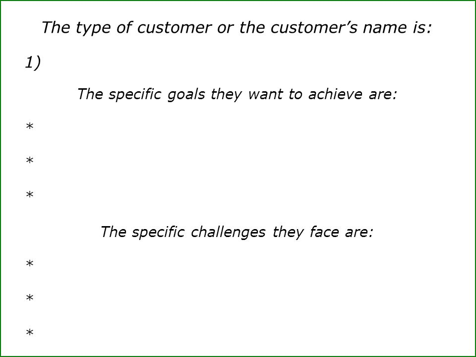 The type of customer or the customer's name is: 1)