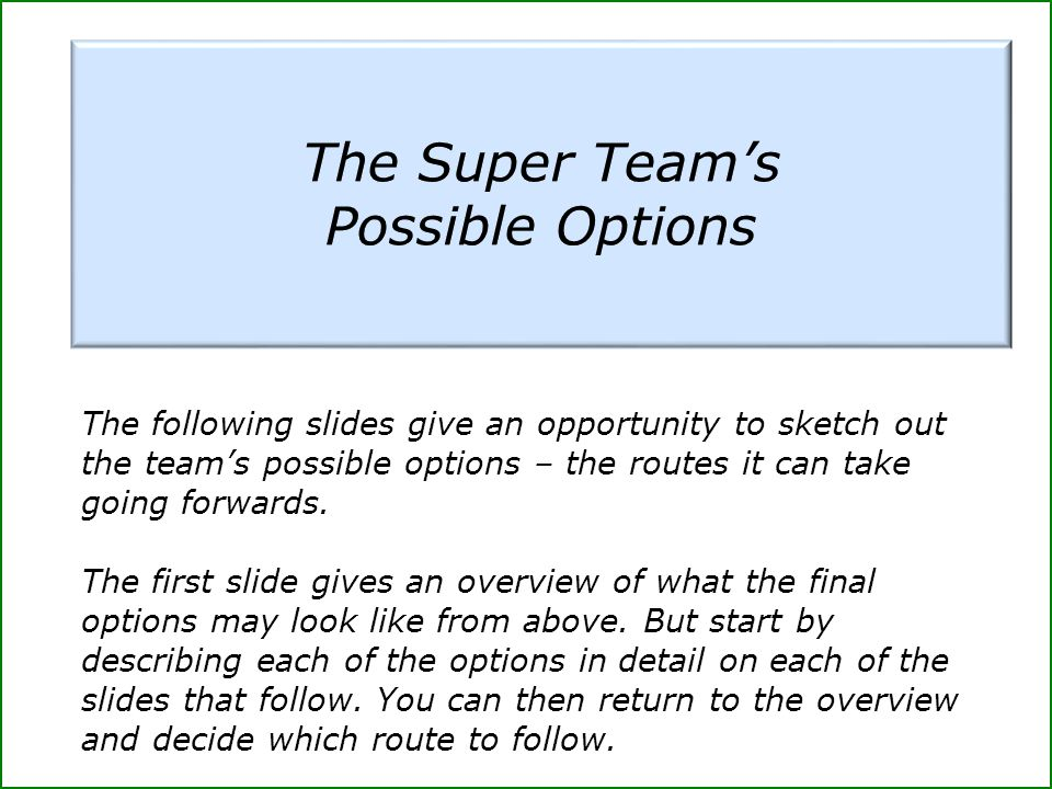 The Super Team's Possible Options