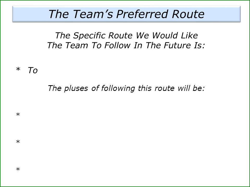 The Team's Preferred Route