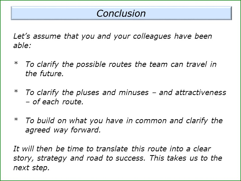 Conclusion Let's assume that you and your colleagues have been able: