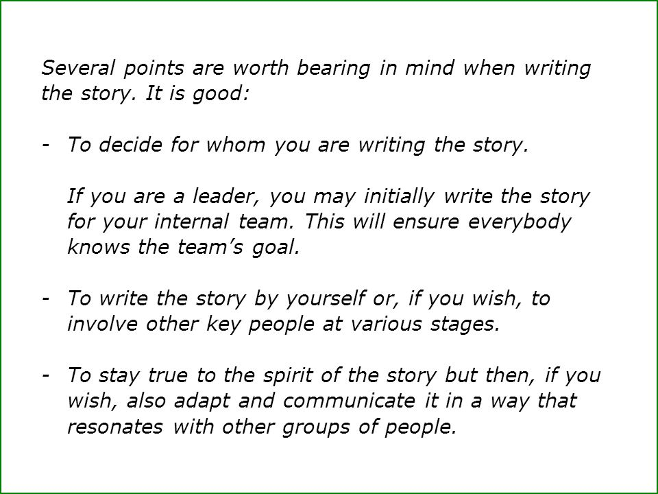 Several points are worth bearing in mind when writing the story