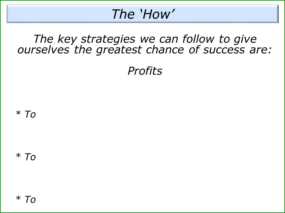 The 'How' The key strategies we can follow to give