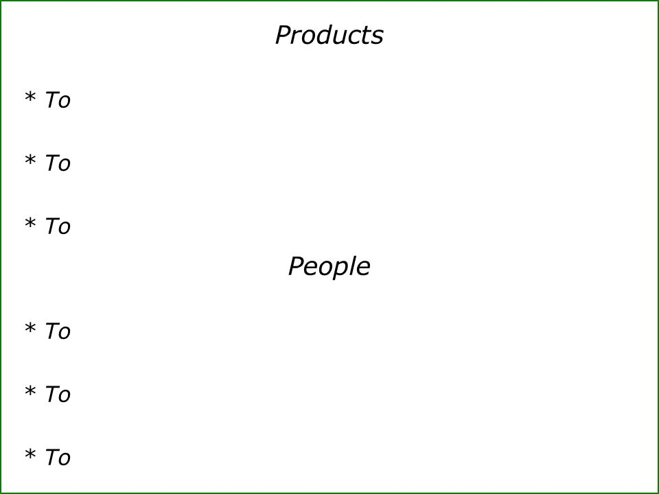 Products * To People