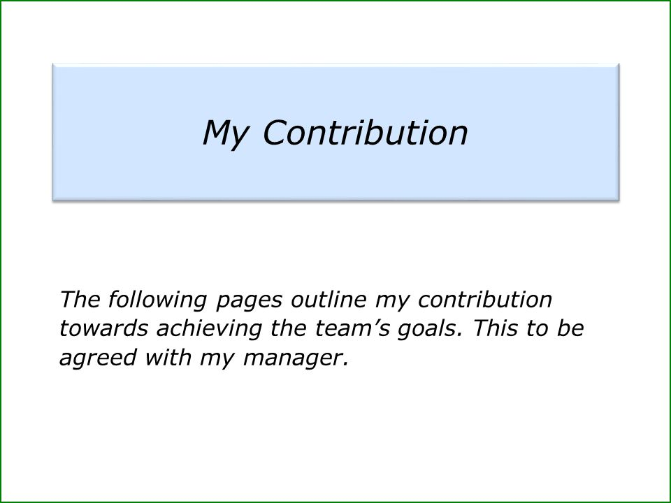 My Contribution The following pages outline my contribution towards achieving the team's goals.