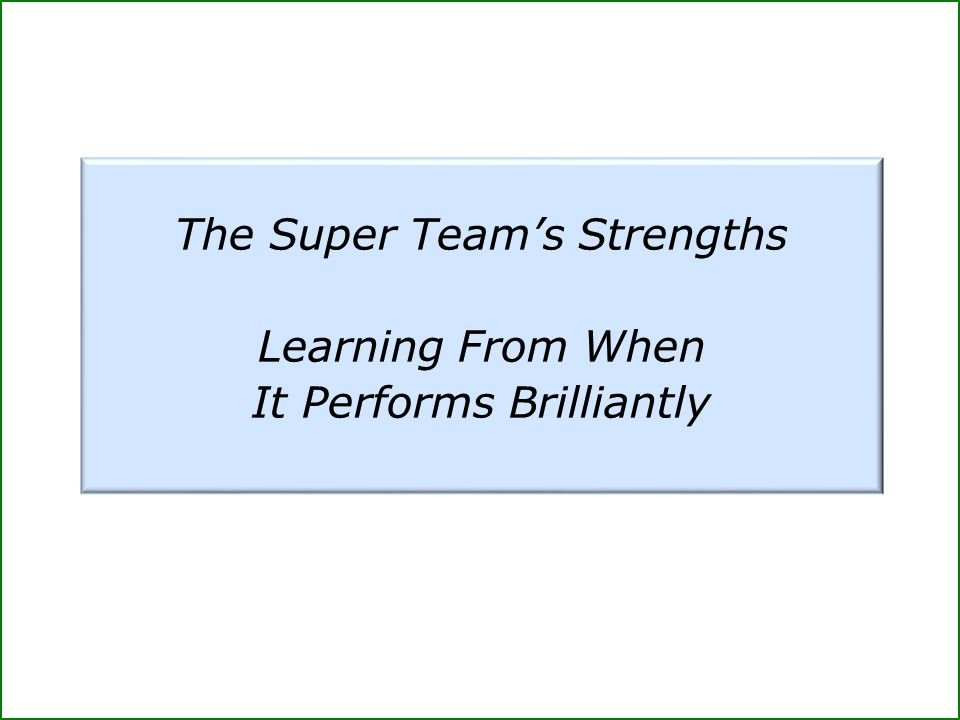 The Super Team's Strengths Learning From When It Performs Brilliantly