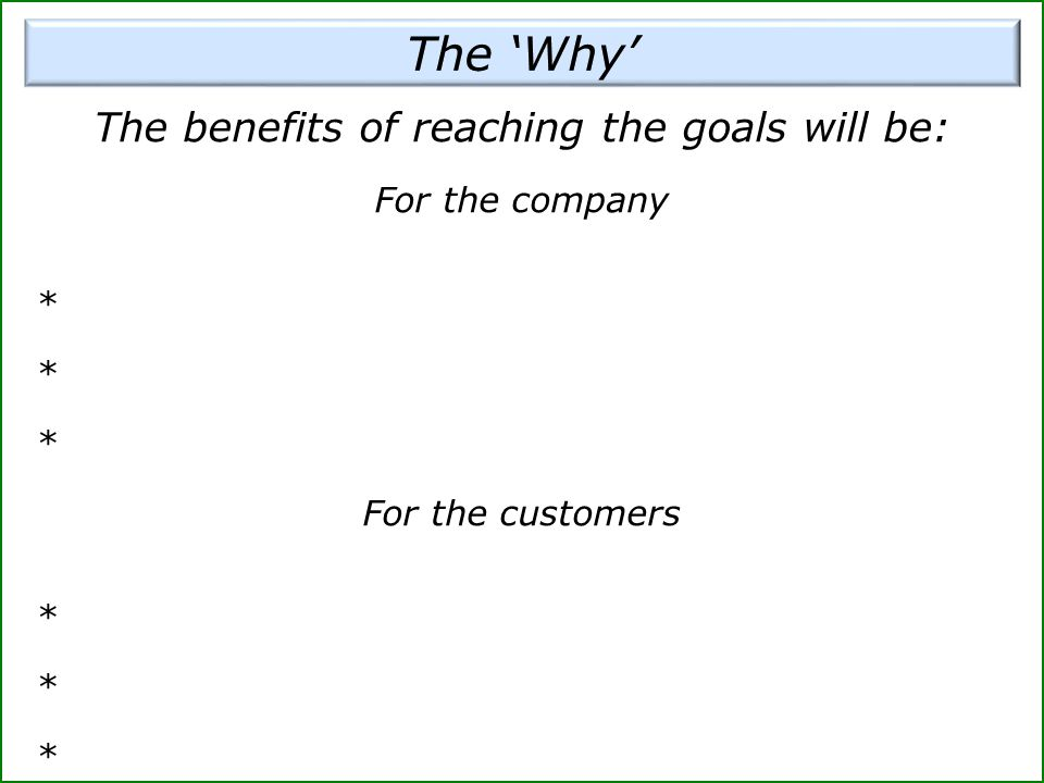 The benefits of reaching the goals will be: